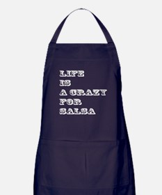 Life is A Crazy For Salsa Apron (dark)