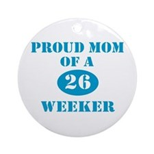 Proud Mom 26 Weeker Ornament (Round)