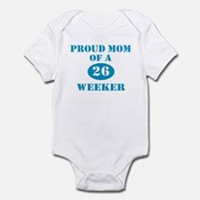 Proud Mom 26 Weeker Infant Bodysuit
