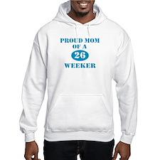 Proud Mom 26 Weeker Hoodie
