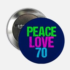"Peace Love 70 2.25"" Button"