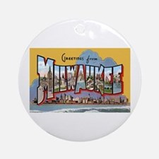 Milwaukee Wisconsin Greetings Ornament (Round)