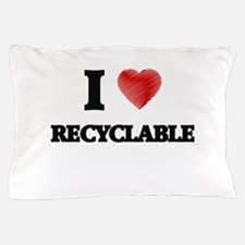 I Love Recyclable Pillow Case