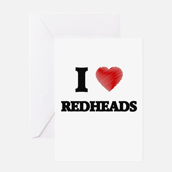 I Love Redheads Greeting Cards