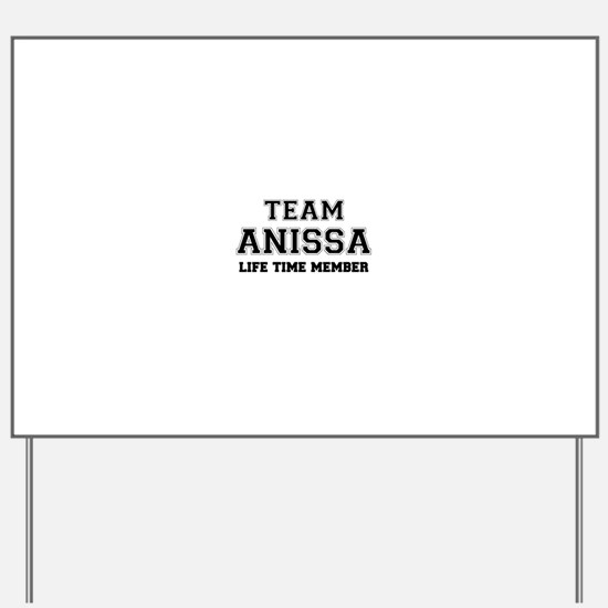 Team ANISSA, life time member Yard Sign