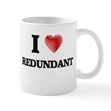 I Love Redundant Mugs