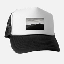 Because It's There Trucker Hat