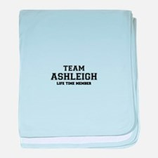 Team ASHLEIGH, life time member baby blanket
