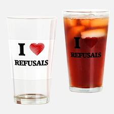 I Love Refusals Drinking Glass