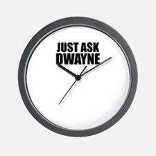 Just ask DWAYNE Wall Clock