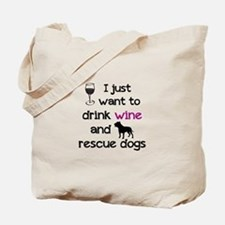 Drink wine and rescue dogs Tote Bag