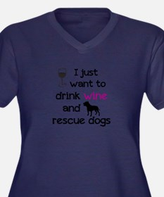 Drink wine and rescue dogs Plus Size T-Shirt
