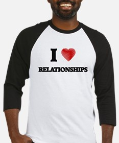 I Love Relationships Baseball Jersey
