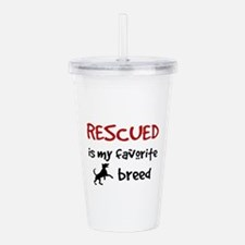 Rescued is my favorite breed Acrylic Double-wall T