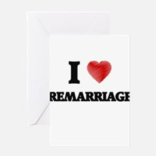 I Love Remarriage Greeting Cards