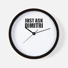 Just ask DIMITRI Wall Clock