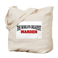 """The World's Greatest Warden"" Tote Bag"