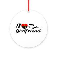 I love my Angolan girlfriend Ornament (Round)