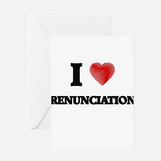 I Love Renunciation Greeting Cards