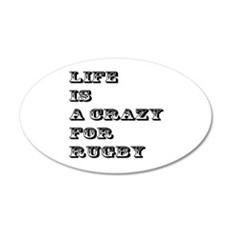 Life is A Crazy For Rugby Wall Decal