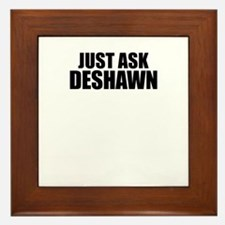Just ask DESHAWN Framed Tile