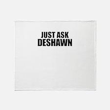 Just ask DESHAWN Throw Blanket