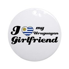I love my Uruguayan Girlfriend Ornament (Round)