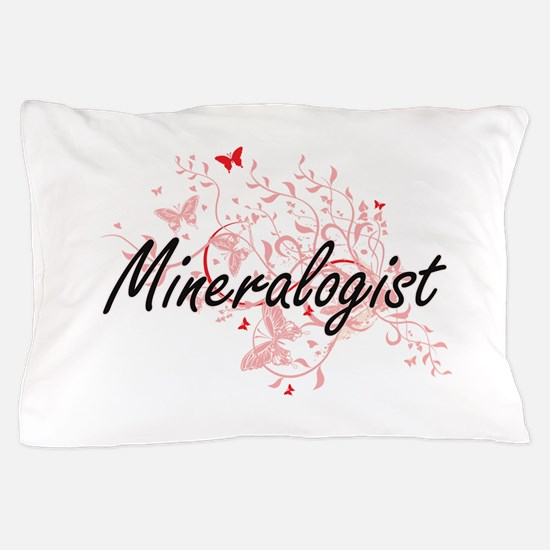 Mineralogist Artistic Job Design with Pillow Case