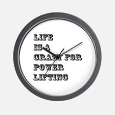 Life is A Crazy For Power Lifting Wall Clock