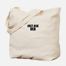 Just ask DEB Tote Bag