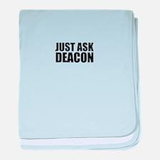 Just ask DEACON baby blanket