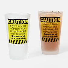 Caution K spoken here Drinking Glass