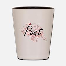 Poet Artistic Job Design with Butterfli Shot Glass