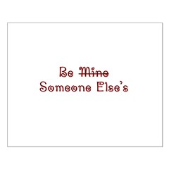 Be Someone Else's Posters