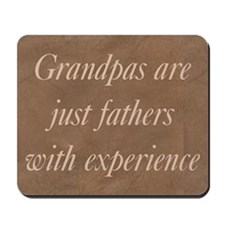 Grandpas Are Fathers Mousepad