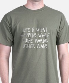 Life Is What Happens Green T-Shirt