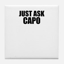 Just ask CAPO Tile Coaster