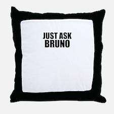 Just ask BRUNO Throw Pillow