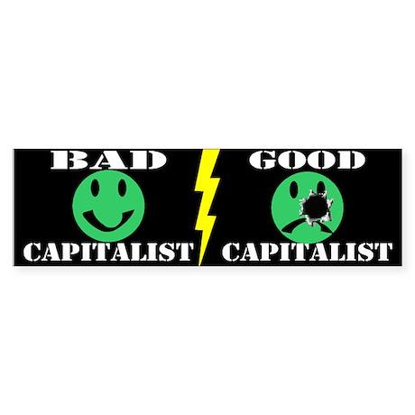 BAD CAPITALIST/GOOD CAPITALIST - Bumper Sticker