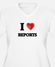 I Love Reports Plus Size T-Shirt