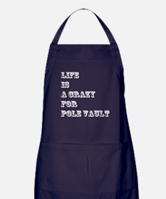 Life is A Crazy For Pole Vault Apron (dark)