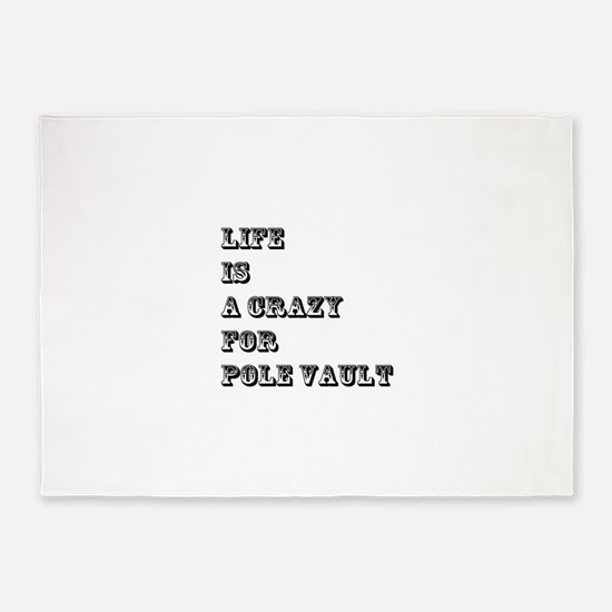 Life is A Crazy For Pole Vault 5'x7'Area Rug