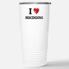 I Love Rescinding Stainless Steel Travel Mug