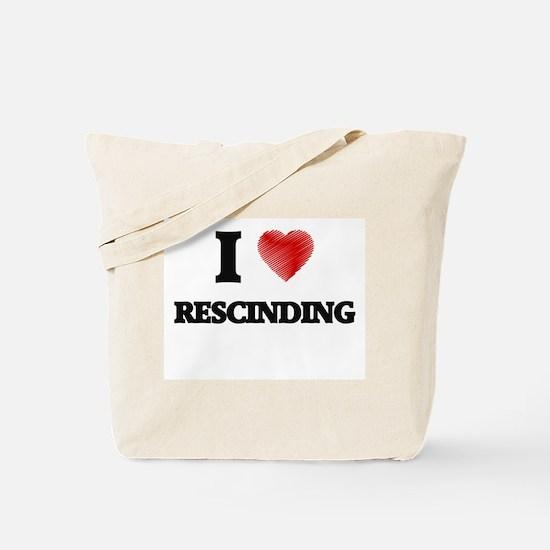 I Love Rescinding Tote Bag