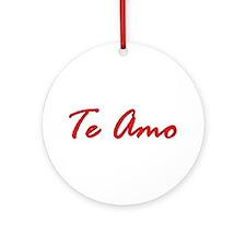 """""""Te Amo"""" Ornament (Round)"""
