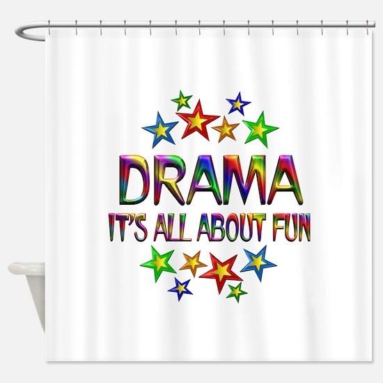 Drama About Fun Shower Curtain