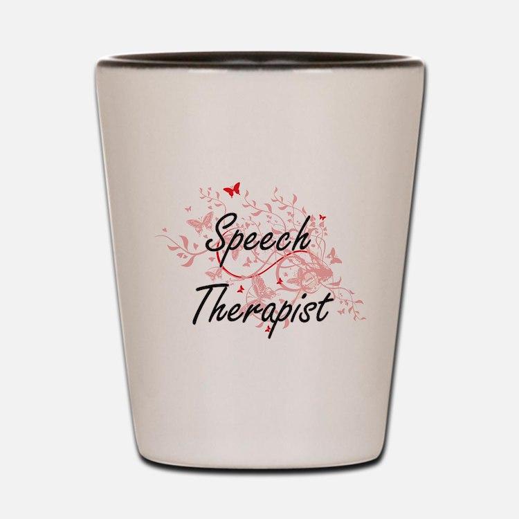 Speech Therapist Artistic Job Design wi Shot Glass