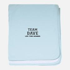 Team DAVE, life time member baby blanket