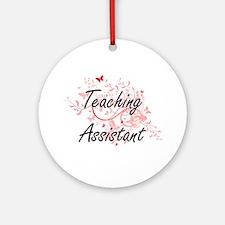Teaching Assistant Artistic Job Des Round Ornament