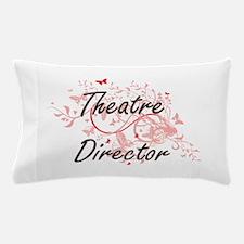 Theatre Director Artistic Job Design w Pillow Case